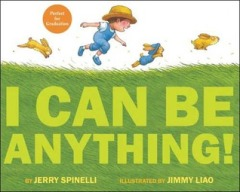 I Can Be Anything! by Jerry Spinelli